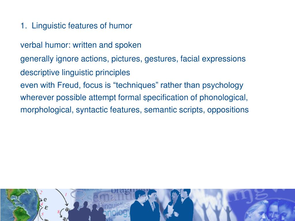1.  Linguistic features of humor