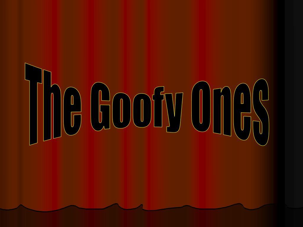 The Goofy Ones