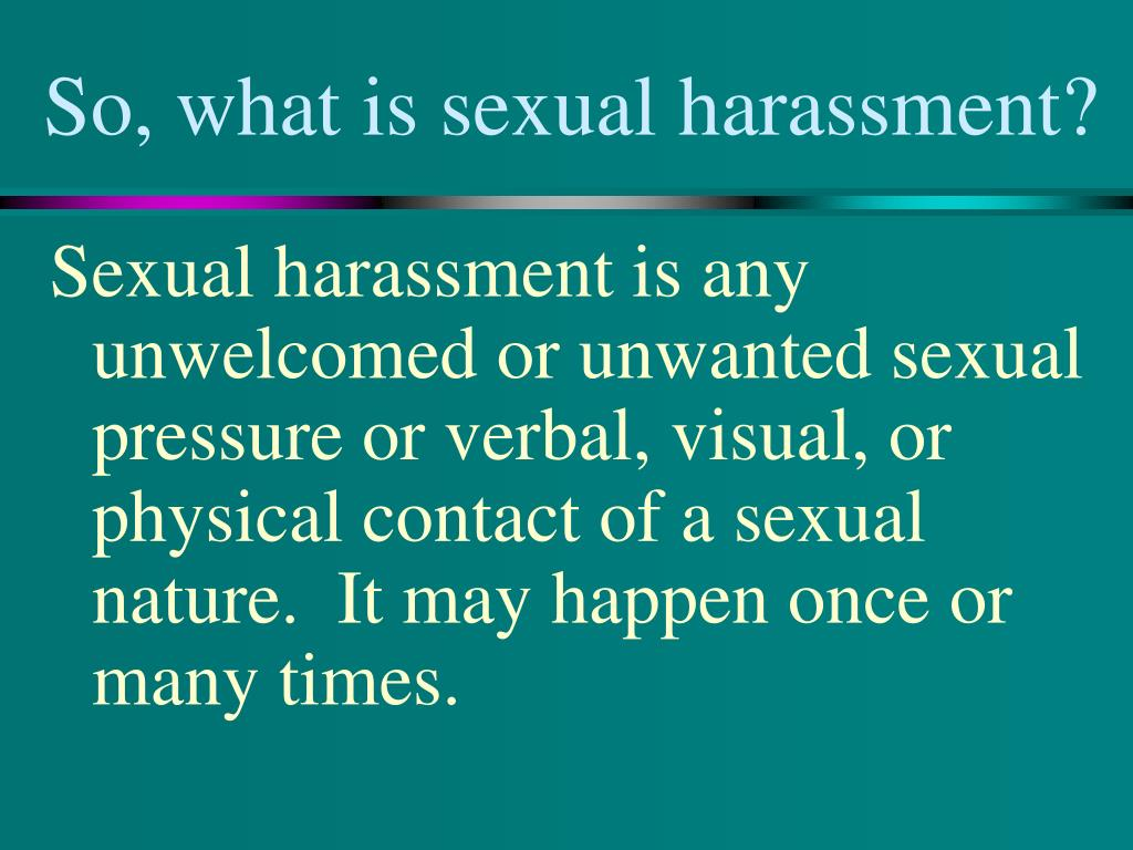 So, what is sexual harassment?