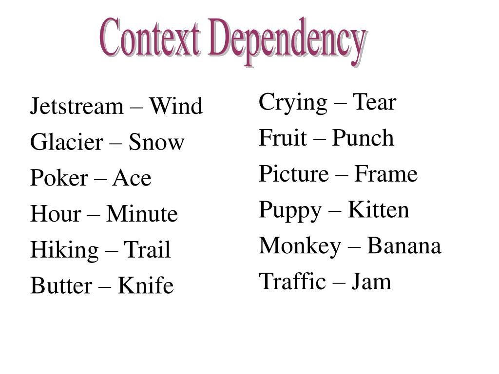 Context Dependency