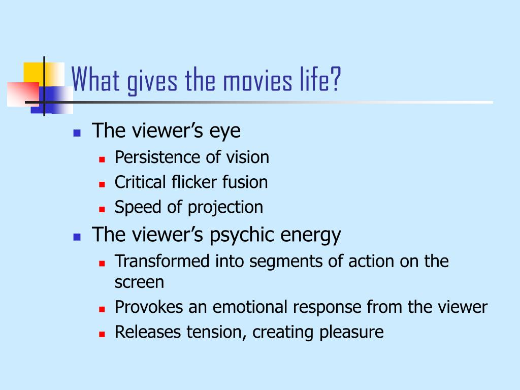 What gives the movies life?