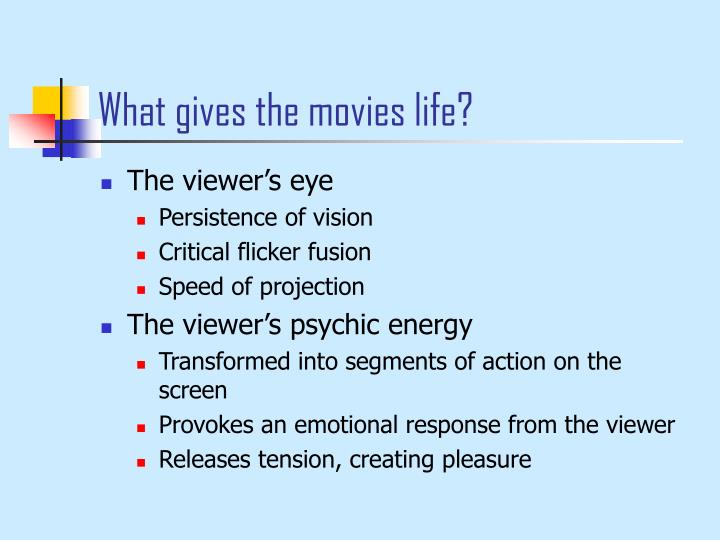 What gives the movies life l.jpg