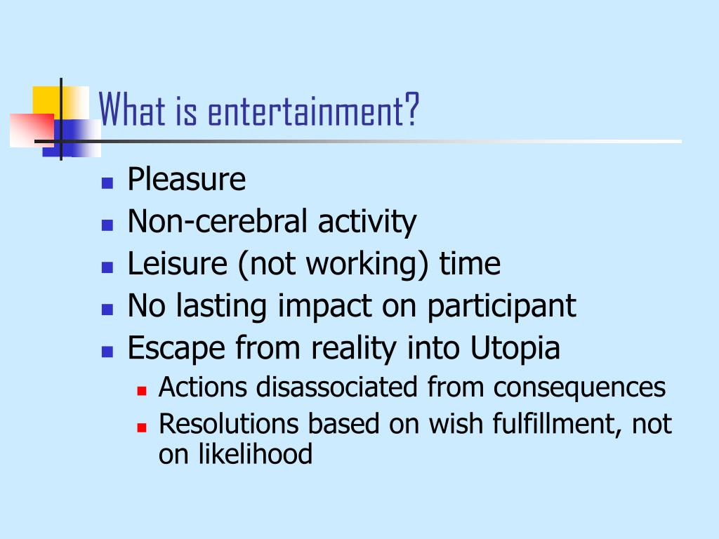 What is entertainment?