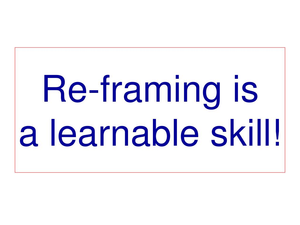 Re-framing is