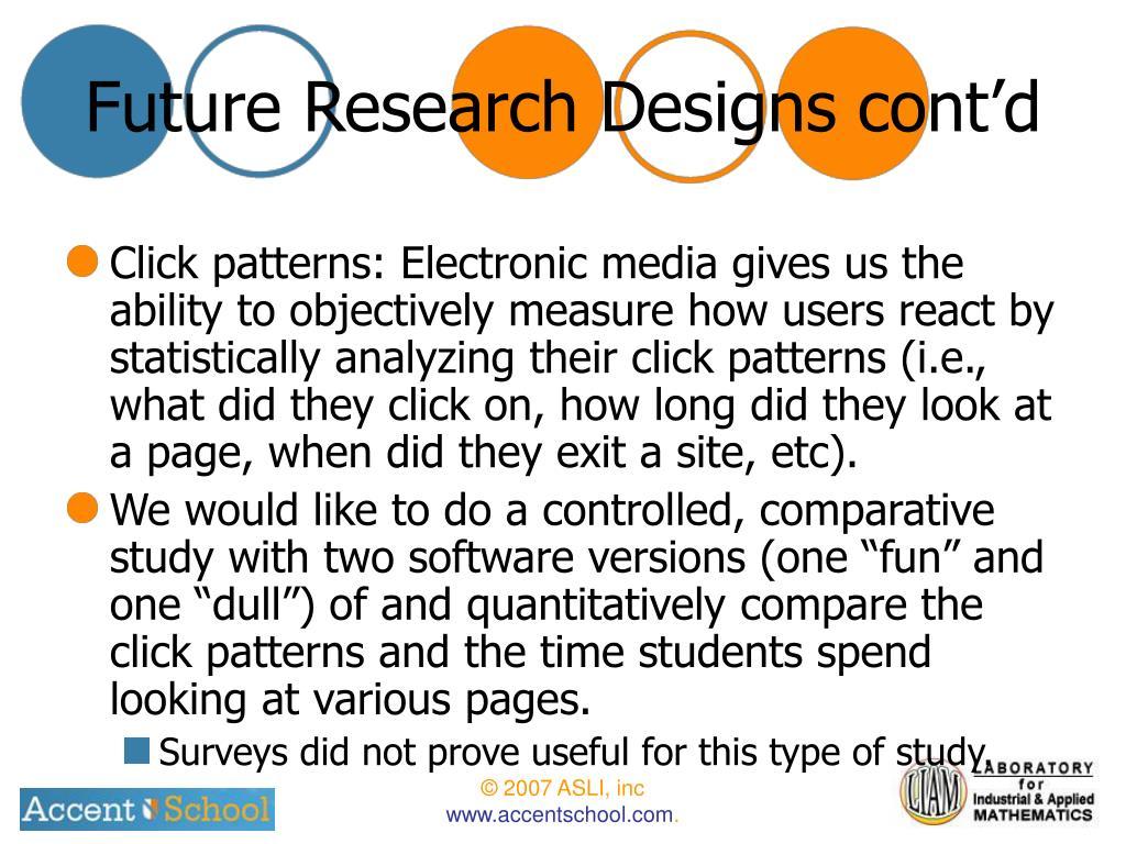 Future Research Designs cont'd