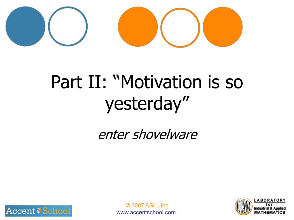 "Part II: ""Motivation is so yesterday"""