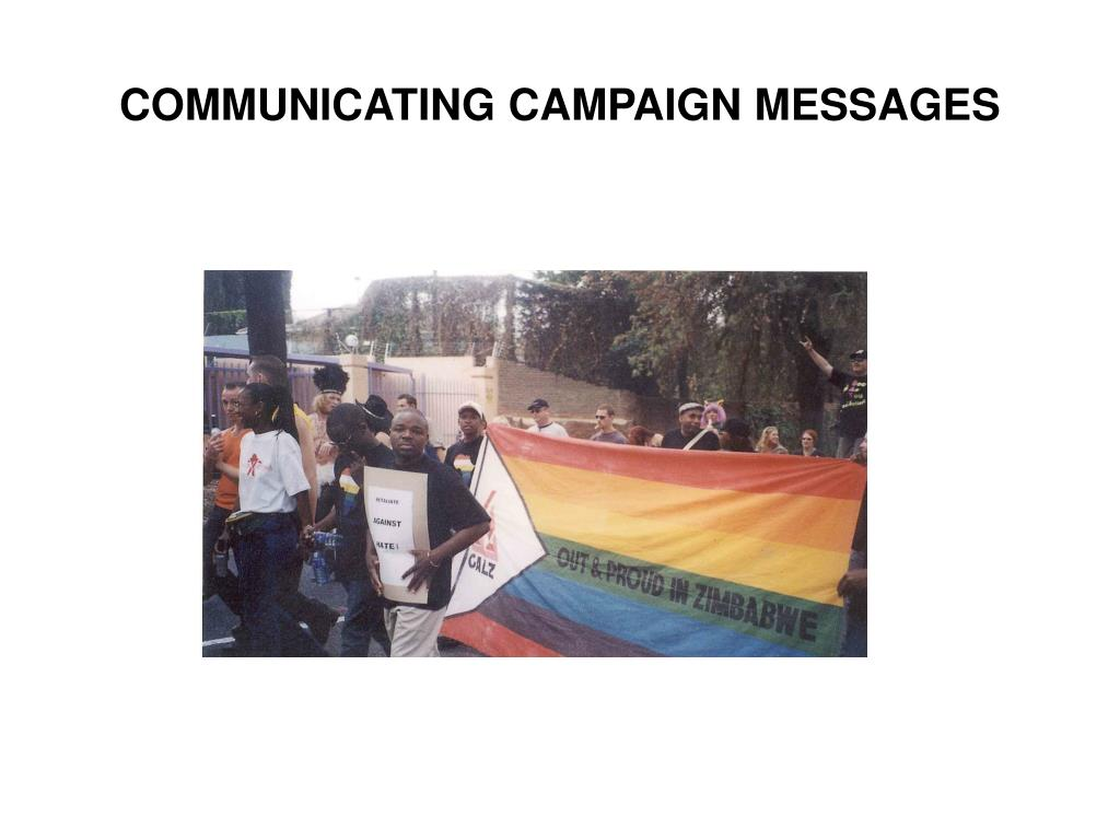 COMMUNICATING CAMPAIGN MESSAGES
