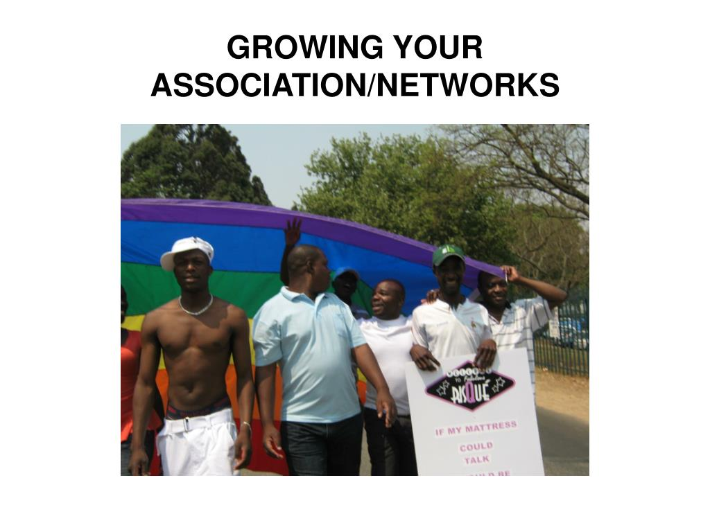 GROWING YOUR ASSOCIATION/NETWORKS