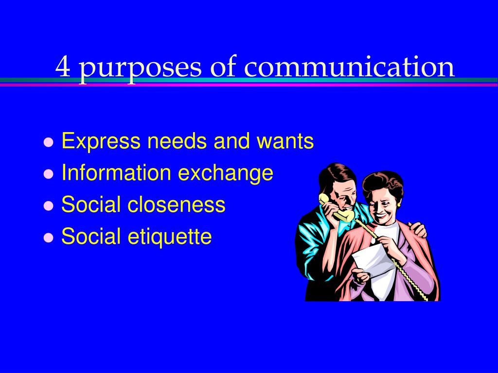 4 purposes of communication