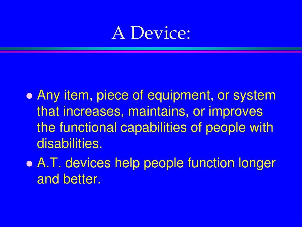 A Device: