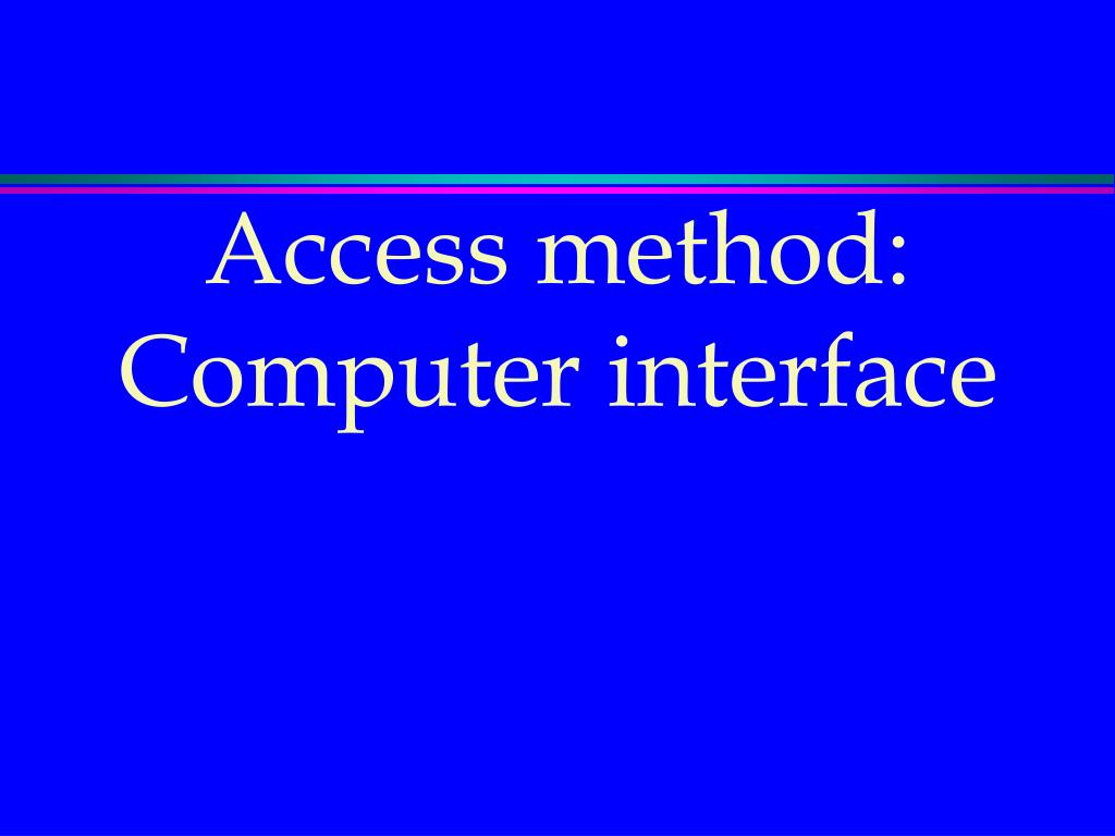 Access method: