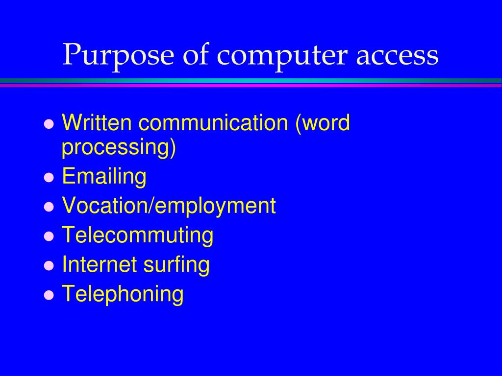 Purpose of computer access