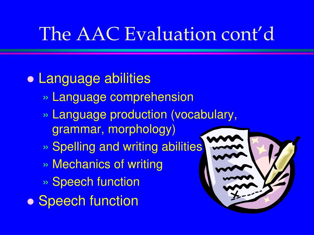 The AAC Evaluation cont'd