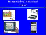 the processor integrated vs dedicated device