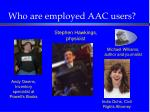 who are employed aac users