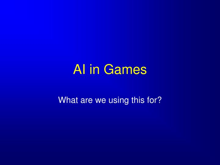 AI in Games