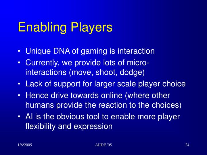 Enabling Players