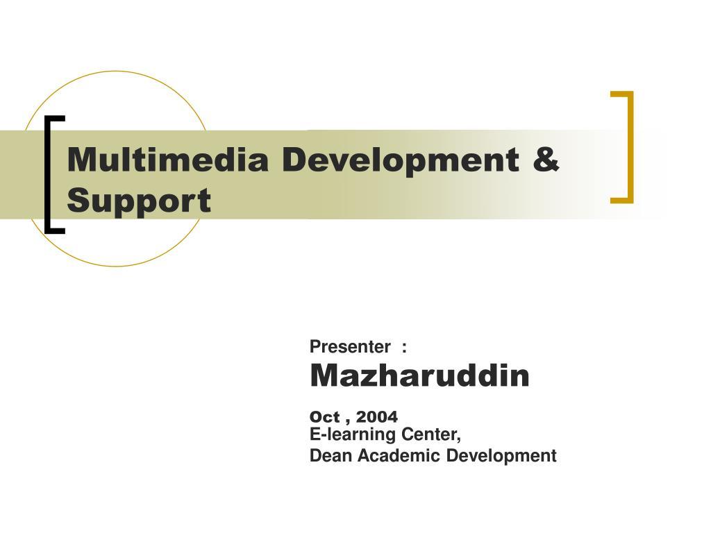 Multimedia Development & Support