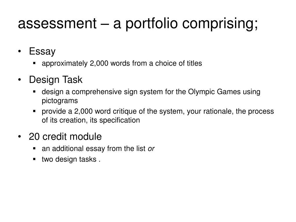 assessment – a portfolio comprising;