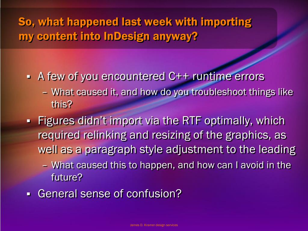So, what happened last week with importing my content into InDesign anyway?