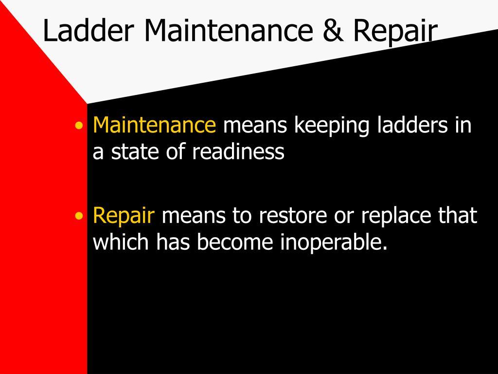 Ladder Maintenance & Repair