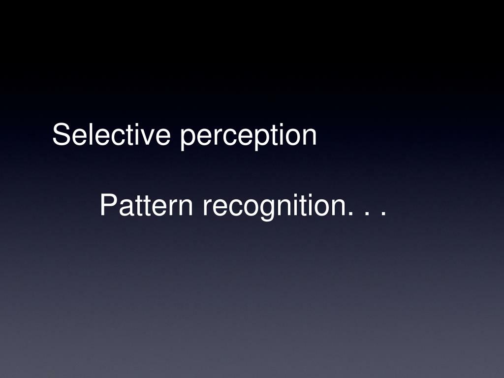 Selective perception