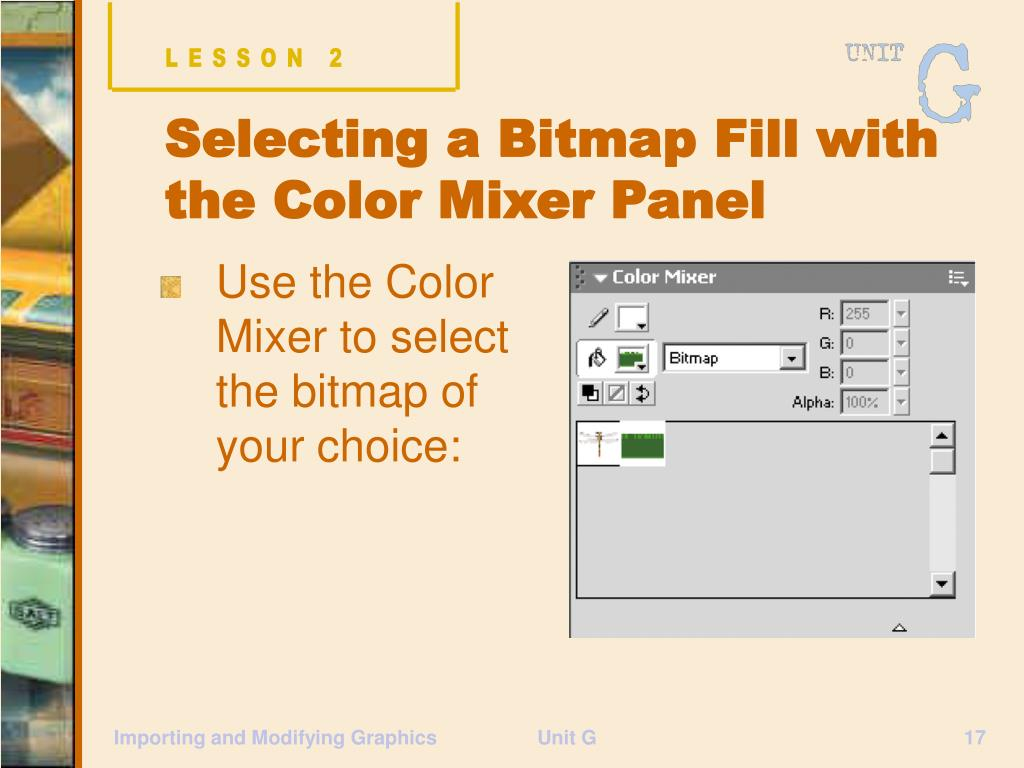 Use the Color Mixer to select the bitmap of your choice: