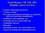 social diseases tb stis hiv hepatitis cancer of cervix