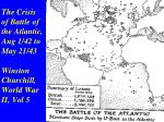 the crisis of battle of the atlantic aug 1 42 to may 21 43 winston churchill world war ii vol 5