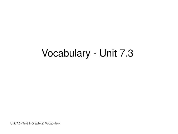 Vocabulary unit 7 3
