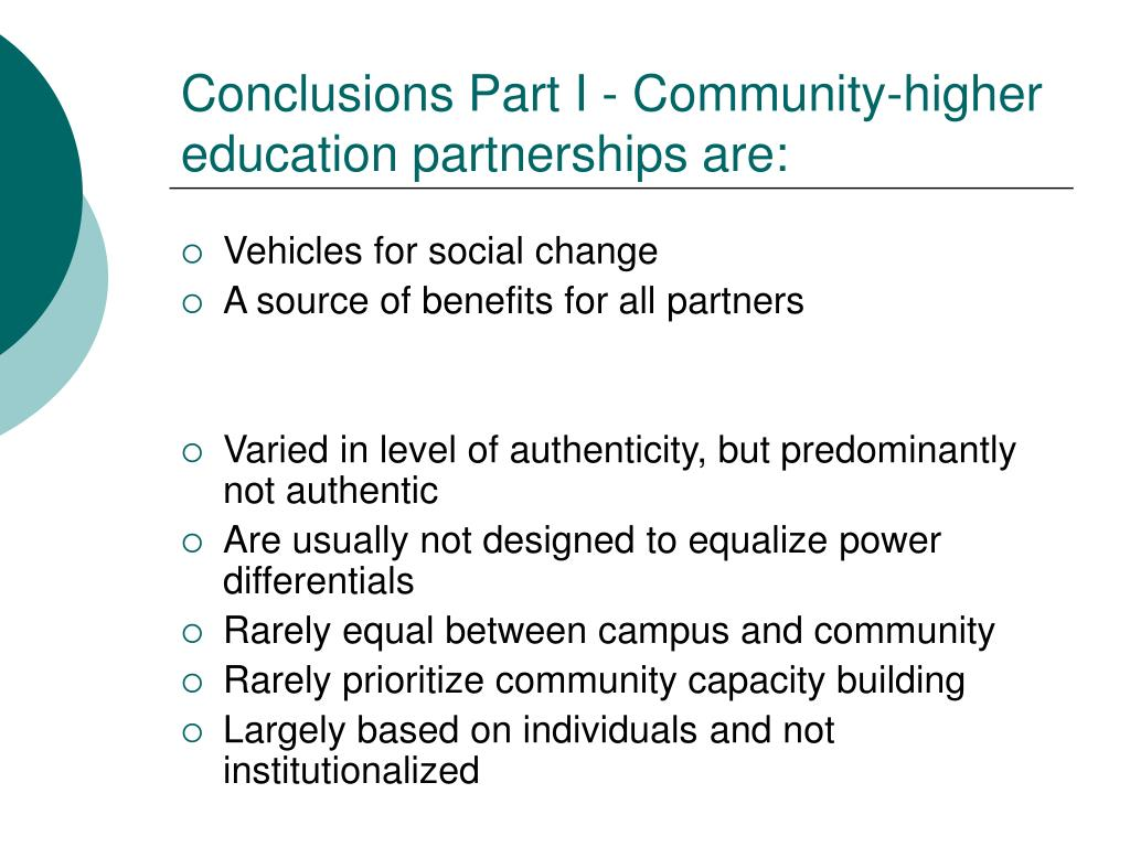 Conclusions Part I - Community-higher education partnerships are: