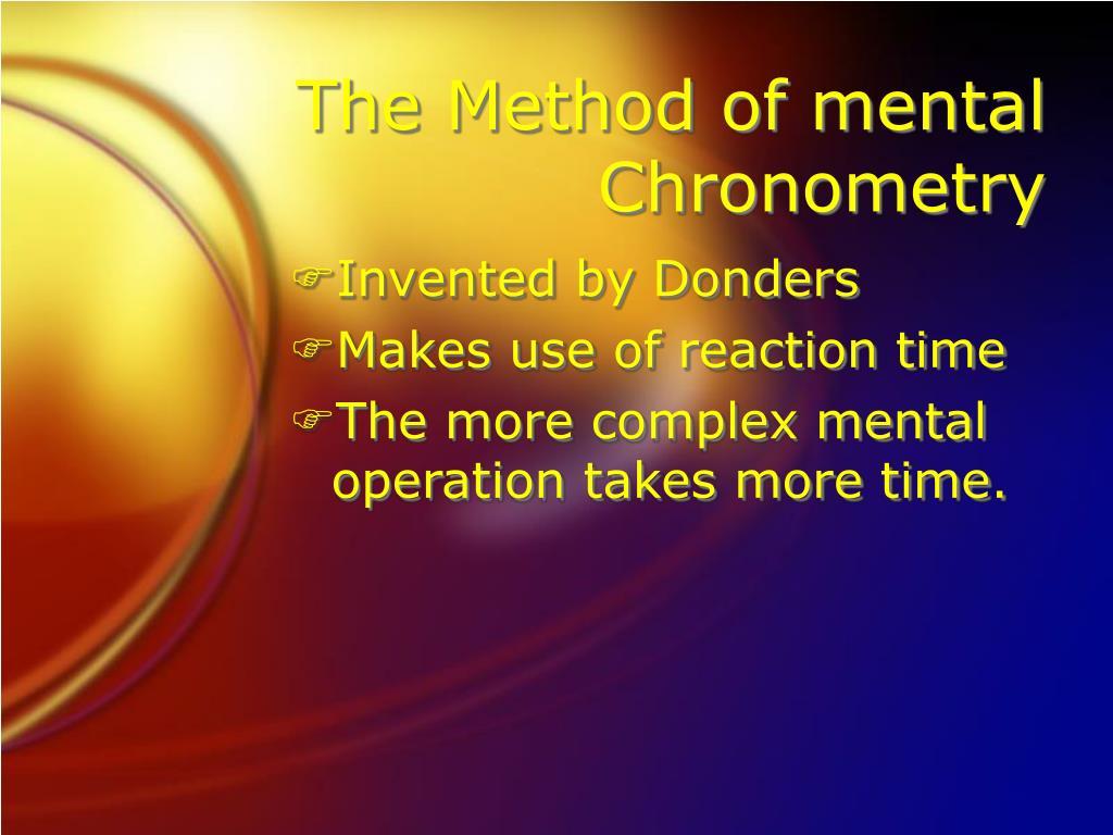 The Method of mental Chronometry