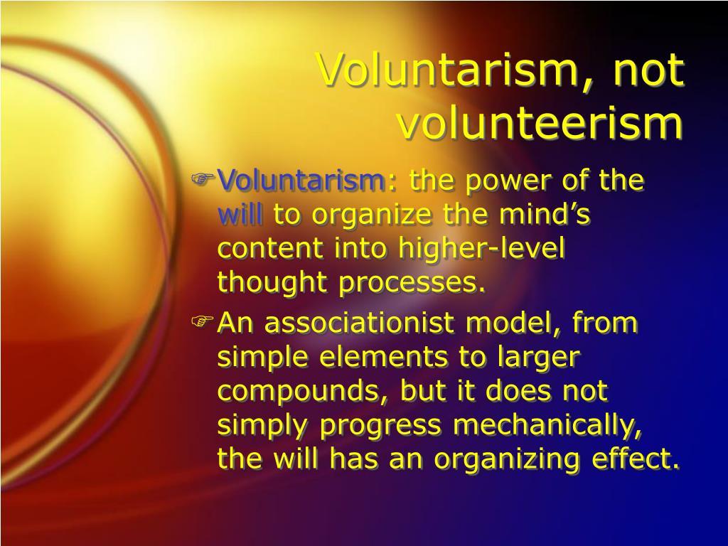 Voluntarism, not volunteerism