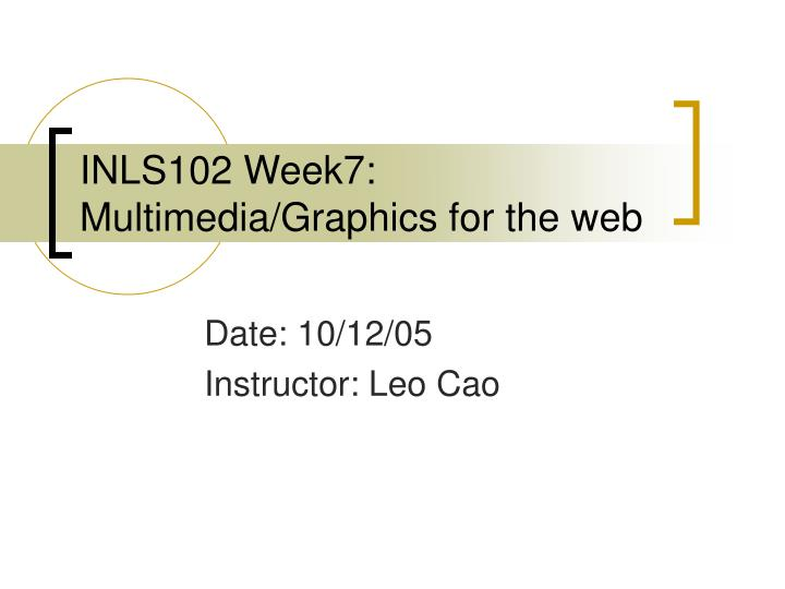 Inls102 week7 multimedia graphics for the web