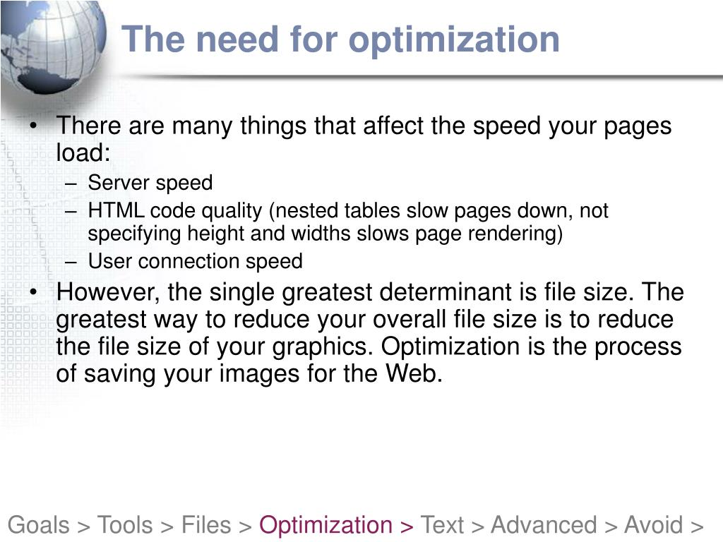 The need for optimization