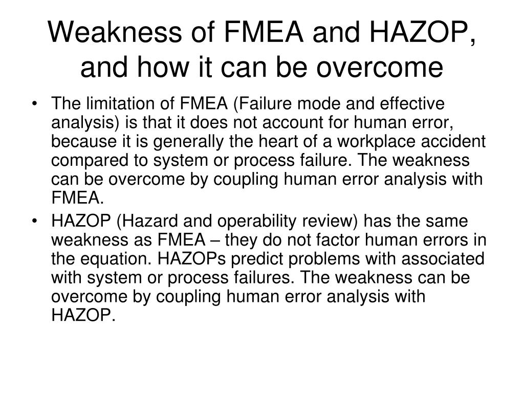 Weakness of FMEA and HAZOP, and how it can be overcome