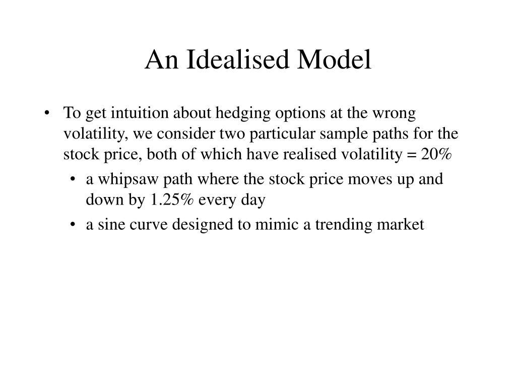 An Idealised Model