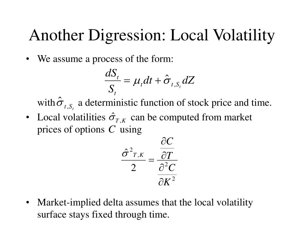 Another Digression: Local Volatility
