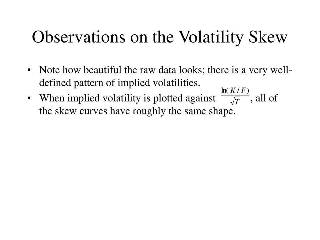 Observations on the Volatility Skew