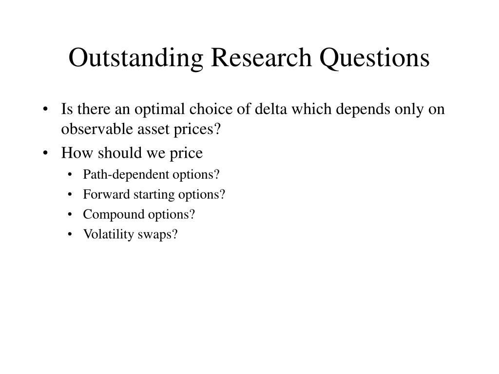 Outstanding Research Questions