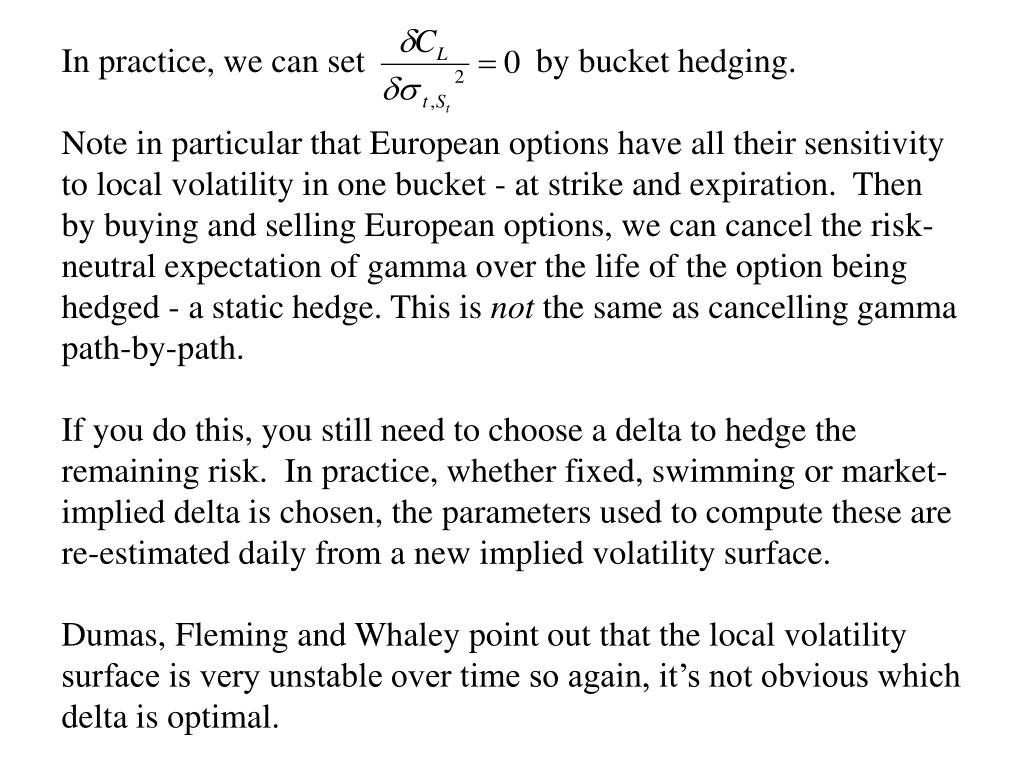 In practice, we can set                    by bucket hedging.