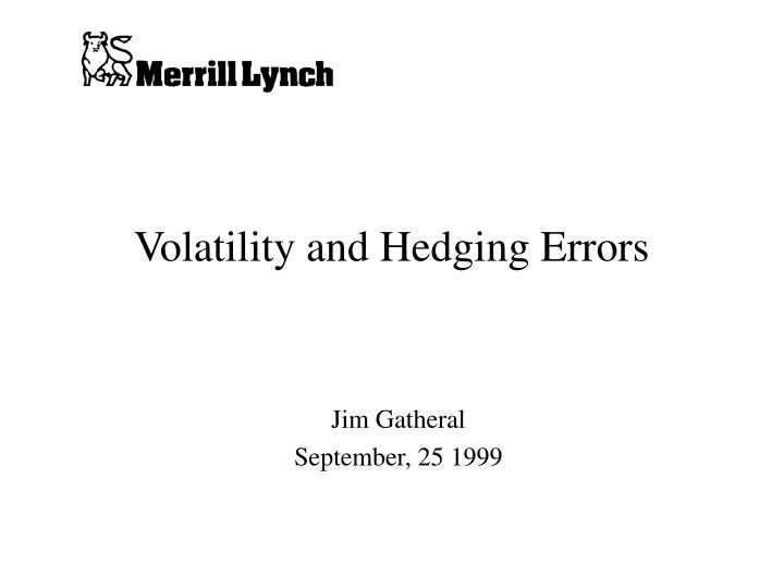 Volatility and hedging errors l.jpg