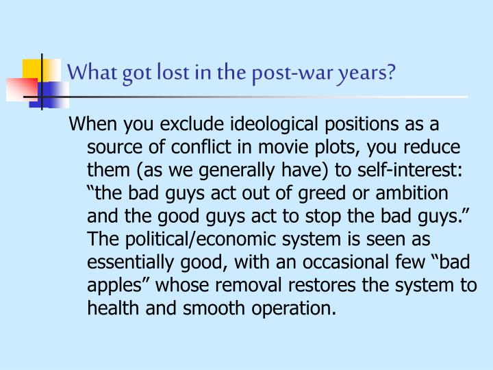 What got lost in the post-war years?