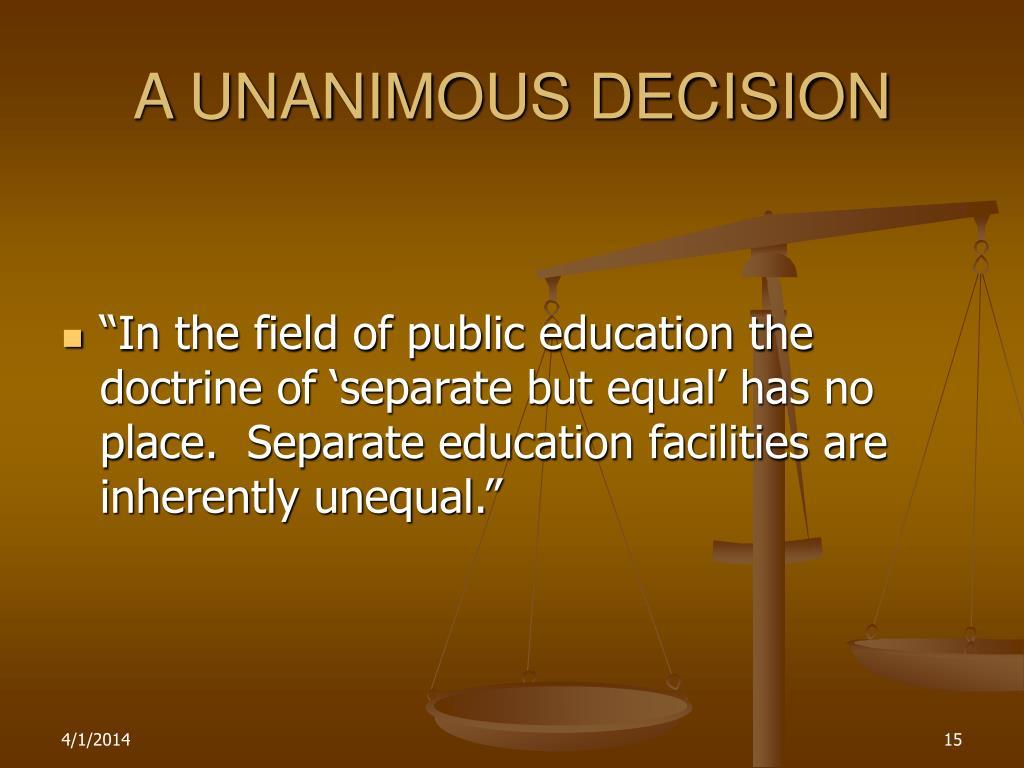 A UNANIMOUS DECISION