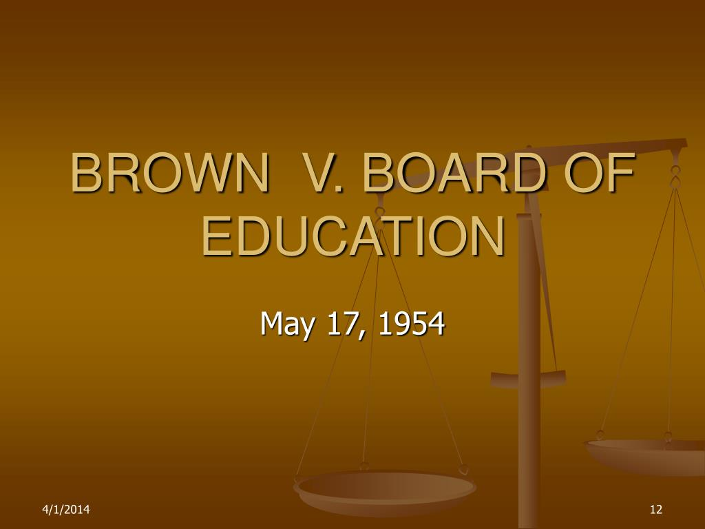 BROWN  V. BOARD OF EDUCATION