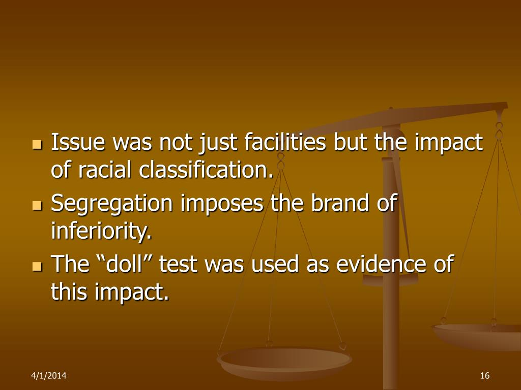 Issue was not just facilities but the impact of racial classification.
