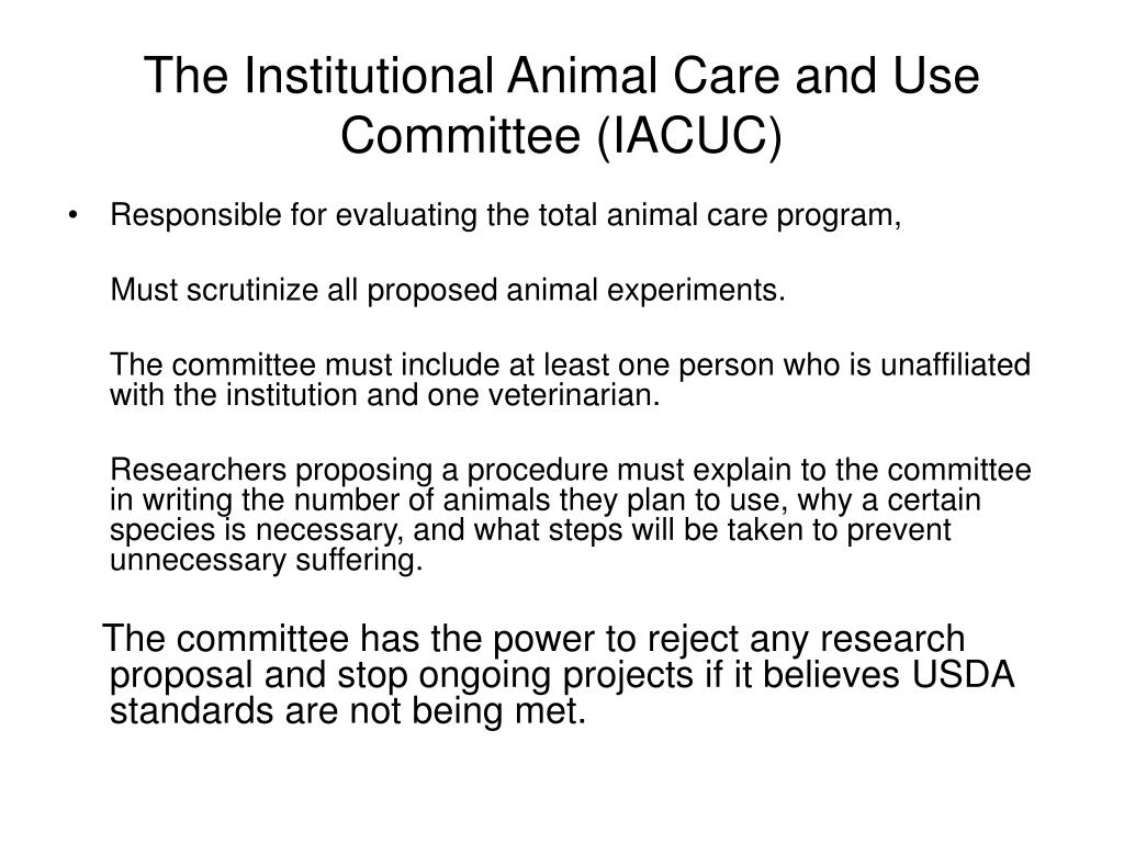 The Institutional Animal Care and Use Committee (IACUC)