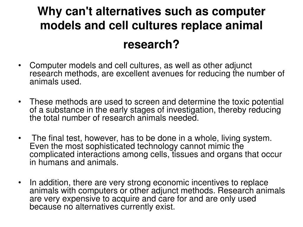 Why can't alternatives such as computer models and cell cultures replace animal research?