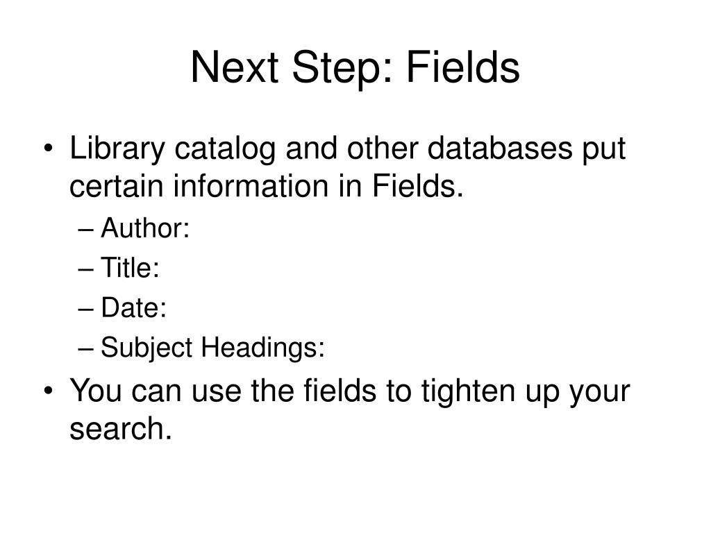 Next Step: Fields