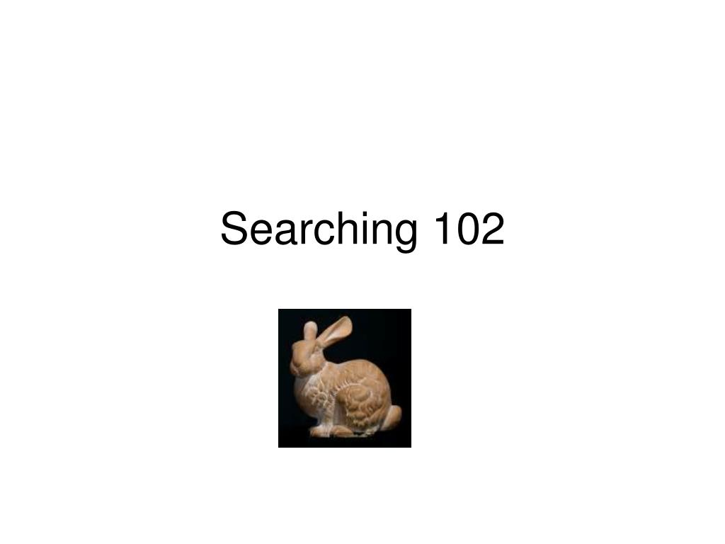 searching 102